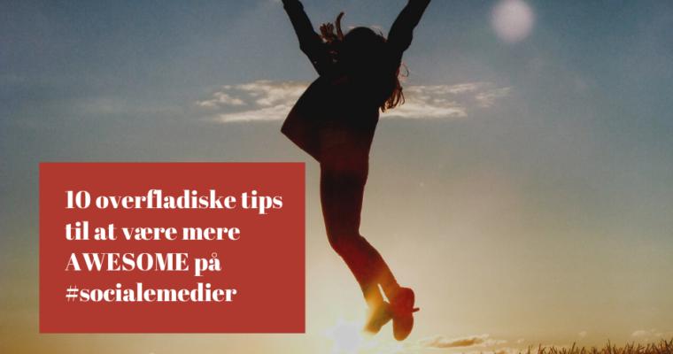 10 overfladiske tips til sociale medier